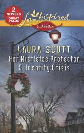 Her Mistletoe Protector & Identity Crisis: Her Mistletoe Protector\Identity Crisis