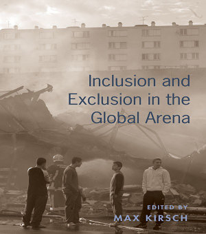 Inclusion and Exclusion in the Global Arena PDF