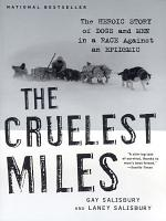 The Cruelest Miles  The Heroic Story of Dogs and Men in a Race Against an Epidemic PDF