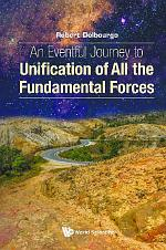 An Eventful Journey To Unification Of All The Fundamental Forces