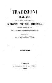 Tradizioni Italiane per la prima volta raccolte in ciascuna provincia dell'Italia e mandate alla luce per cura di rinomati scrittori italiani opera diretta da Angelo Brofferio: Volume 1