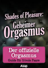 Shades of Pleasure: Geheimer Orgasmus