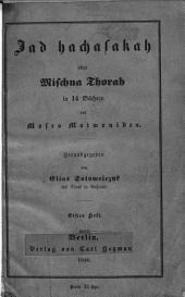 Moses Maimonides Jad hachasakah, oder Mischna Torah: Erstes Buch