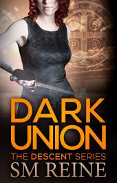 Dark Union: An Urban Fantasy Novel