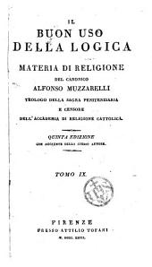 Il Buon uso della logica in materia di religione, del canonico Alfonso Muzzarelli,...
