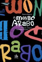 Il mondo arabo: cartografia, religioni, popolazioni, glossario
