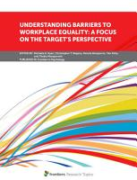 Understanding Barriers to Workplace Equality  A Focus on the Target   s Perspective PDF