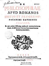 De Philosophiae apud Romanos initio et progressu, Paganini Gaudentii volumen