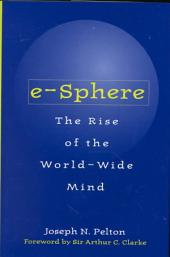 E-Sphere: The Rise of the World-wide Mind