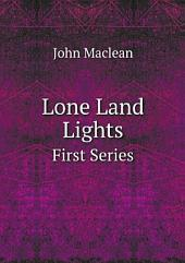 Lone Land Lights: (first Series)
