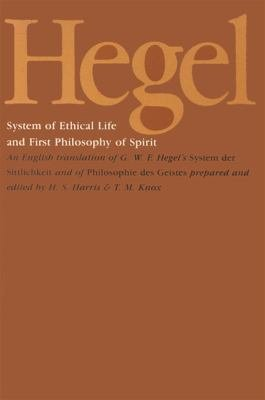 Hegel s System of Ethical Life and First Philosophy of Spirit