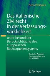 Das italienische Zivilrecht in der Verfassungswirklichkeit: unter besonderer Berücksichtigung des europäischen Rechtsquellensystems