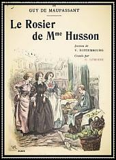 Le Rosier de Madame Husson; Guy de Maupassant