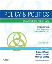 Policy and Politics in Nursing and Healthcare - Revised Reprint - E-Book: Edition 6
