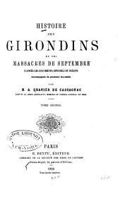 Histoire Des Girondins Et Des Massacres de Septembre D'après Les Documents Officiels Et Inédits: Accompagnée de Plusieurs Fac-similé, Volume2