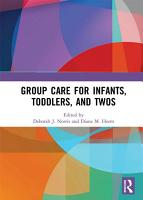 Group Care for Infants  Toddlers  and Twos PDF