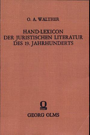 Hand Lexicon der juristischen Literatur des 19  Jahrhunderts PDF