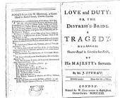 Love and Duty, Or, The Distress'd Bride: A Tragedy
