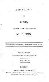 A Collection of Songs,: Selected from the Works of Mr. Dibdin. ..... Volume II, Volume 2