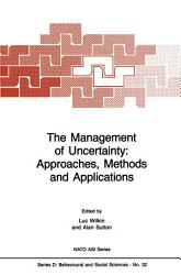 The Management Of Uncertainty Approaches Methods And Applications Book PDF