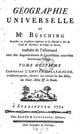 Contenant l'Empire D'Allemagne, troisieme partie, savoir: Les Cercles du Bas-Rhin, du Haut-Rhin & de Suabe: 8