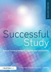 Successful Study: Skills for teaching assistants and early years practitioners, Edition 2