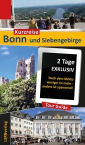 Kurzreise Bonn und Siebengebirge: 2 Tage EXKLUSIV - Nach dem Motto weniger ist mehr - anders ist spannend!, Ausgabe 2