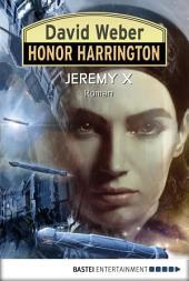 Honor Harrington: Jeremy X: Bd. 23. Roman