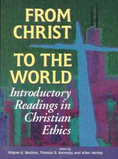 From Christ to the World: Introductory Readings in Christian Ethics