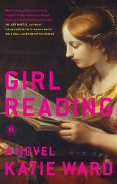 Girl Reading: A Novel