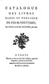 Catalogue des livres rares et precieux de Monsieur Gouttard