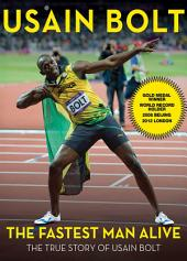 The Fastest Man Alive: The True Story of Usain Bolt