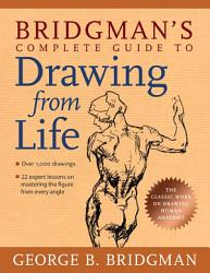 Bridgman s Complete Guide to Drawing from Life PDF