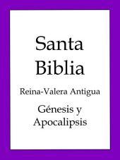 La Biblia, Reina-Valera Antigua: Génesis y Apocalipsis