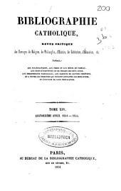 Bibliographie catholique: revue critique des ouvrages de religion, de philosophie, d'histoire, etc, Volume14