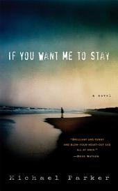 If You Want Me to Stay