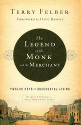 The Legend Of The Monk And The Merchant Book PDF