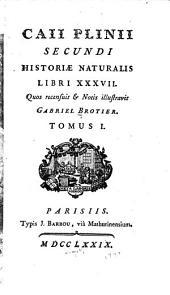 Caii Plinii Secundi Historiæ naturalis libri xxxvii: Volume 1