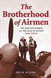 The Brotherhood of Airmen: The Men and Women of the RAAF in Action, 1914- Today