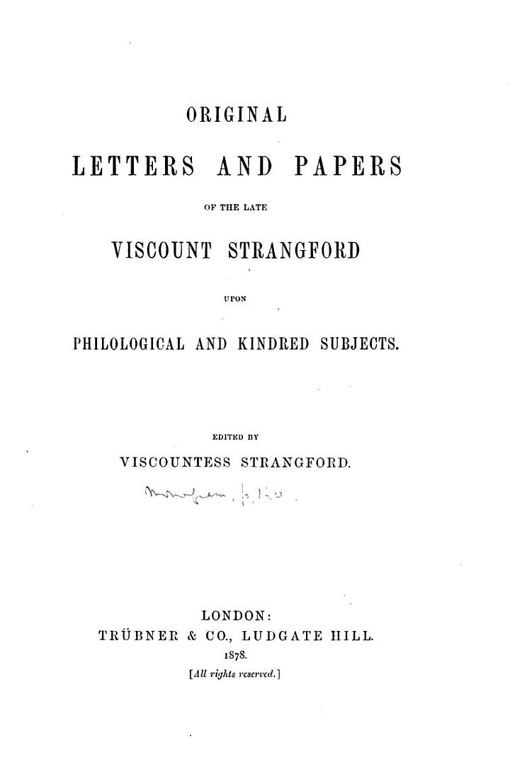 Original Letters and Papers of the Late Viscount Strangford Upon Philological and Kindred Subjects