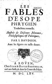 Les Fables d'Esope Phrygien, traduction nouuelle illustrée de discours moraux, philosophiques et politiques par I. Baudoin...