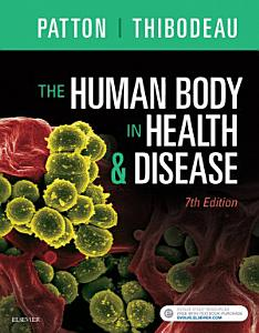 The Human Body in Health   Disease   E Book PDF