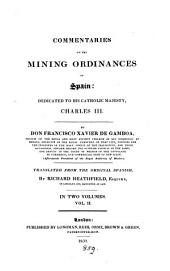 Commentaries on the mining ordinances of Spain, tr. by R. Heathfield: Volume 2