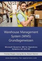 WMS Warehouse Management System Grundlagenwissen  Microsoft Dynamics 365 for Operations   Microsoft Dynamics AX 2012 R3 PDF