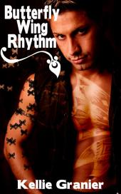 Butterfly Wing Rhythm : Gay Erotica Sex: (Adults Only Erotica)