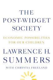 The Post-Widget Society: Economic Possibilities for Our Children