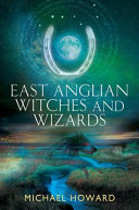 East Anglian Witches and Wizards PDF