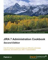 JIRA 7 Administration Cookbook: Edition 2