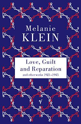 Love  Guilt and Reparation PDF