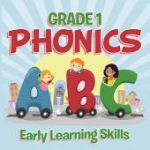 Grade 1 Phonics: Early Learning Skills: Phonics for Kids Alphabets Grade One